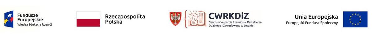 Cztery loga prezentujące Fundusze Europejskie, flagę Rzeczpospolitej Polski, Centrum Wsparcia Rzemiosła, Kształcenia Dualnego i Zawodowego w Lesznie oraz flagę Unii Europejskiej.