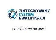 Na zdjęciu widnieje logo Zintegrowanego Systemu Kwalifikacji oraz informacja o tym, że jest to seminarium online.
