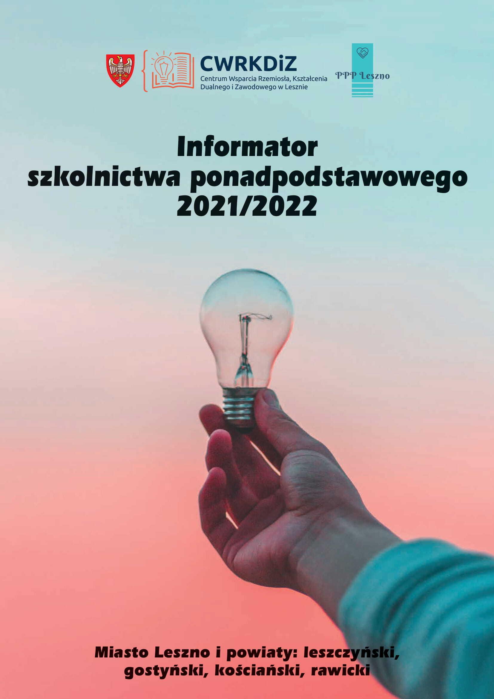 Na zdjęciu widać wyciągniętą rękę trzymającą żarówkę na błękitno-różowym tle, logo Centrum Wsparcia Rzemiosła, Kształcenia Dualnego i Zawodowego w Lesznie oraz Poradni Psychologiczno-Pedagogicznej w Lesznie oraz nazwę informatora i obszar, którego dotyczy.