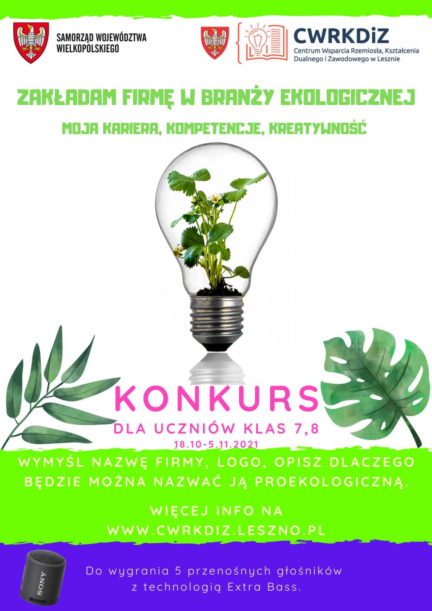 Plakat przedstawia żarówkę w której rośnie roślina. Poza tym widnieją na nim loga organizatora konkursu i Samorządu Województwa Wielkopolskiego oraz kilka krótkich informacji o konkursie.