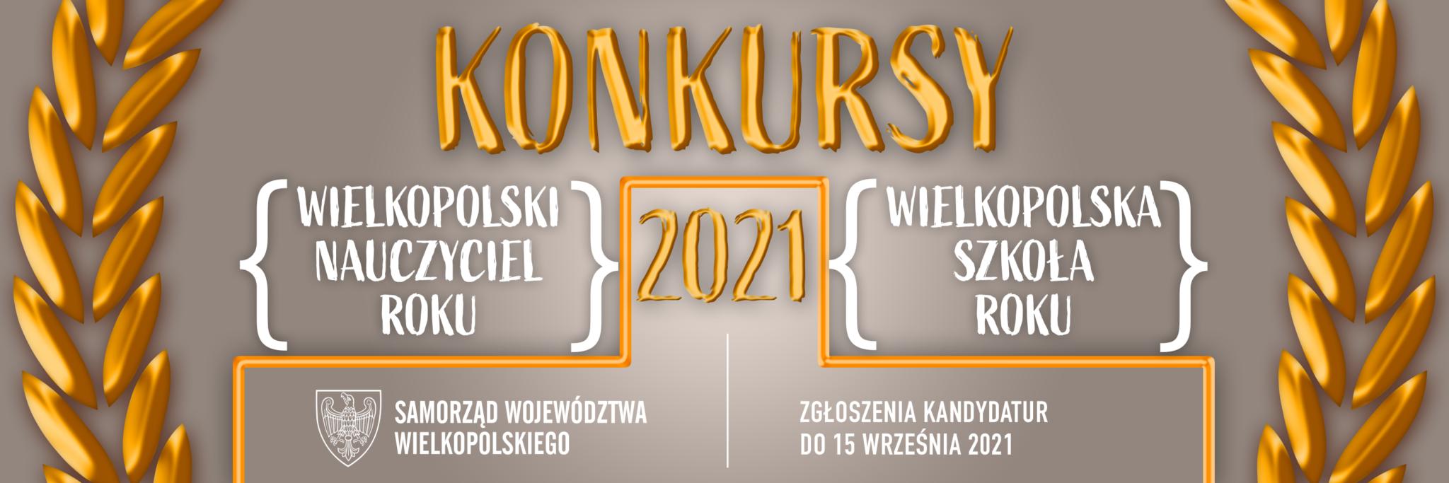 Informacja (grafika wektorowa) o Konkursie Wielkopolski Nauczyciel Roku oraz Wielkopolska Szkoła Roku. Termin zgłaszania kandydatur do 15 września 2021 r.
